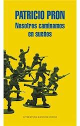 Papel NOSOTROS CAMINAMOS EN SUEÑOS (SERIE LITERATURA)
