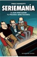 Papel SERIEMANIA LA GUIA PARA ELEGIR TU PROXIMA SERIE FAVORITA