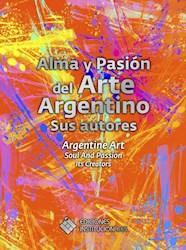 Libro Alma Y Pasion Del Arte Argentino -Sus Autores
