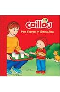 Papel POR FAVOR Y GRACIAS (COLECCION CAILLOU) (CARTONE)