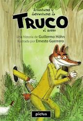 Libro Aventuras Y Desventuras De Truco El Zorro