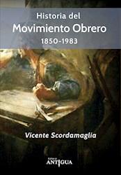 Libro Historia Del Movimiento Obrero 1850-1983