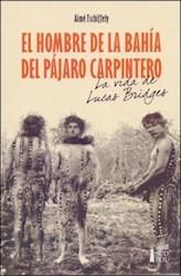 Libro El Hombre De La Bahia Del Pajaro Carpintero