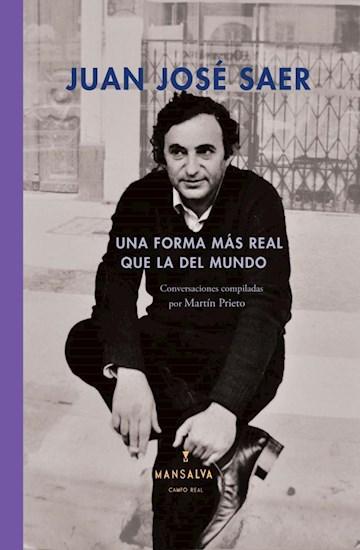 Papel Juan José Saer: Una Forma Más Real Que La Del Mundo