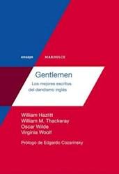 Libro Gentlemen Los Mejores Escritos Del Dandismo Ingles