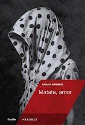 Libro Matate , Amor