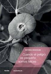 Libro Cuando El Peligro Es Pequeño Somos Felices