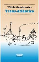Papel TRANS-ATLANTICO (COLECCION BIBLIOTECA GOMBROWICZ)