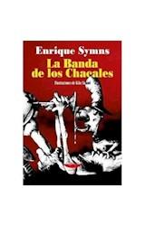 Papel BANDA DE LOS CHACALES (COLECCION CRONICAS) (RUSTICO)