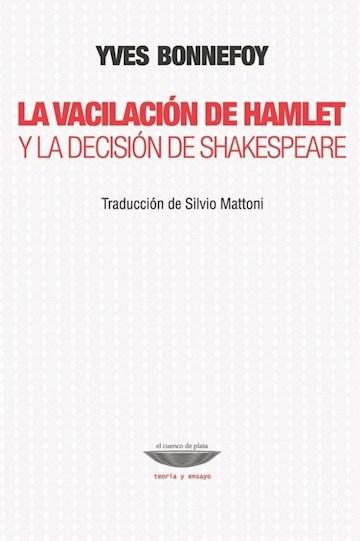 Papel La Vacilación De Hamlet Y La Decisión De Shakespeare.