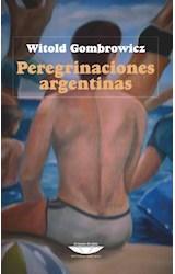Papel PEREGRINACIONES ARGENTINAS (BIBLIOTECA GOMBROWICZ) (RUSTICA)