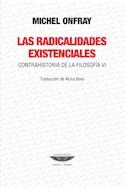 Papel RADICALIDADES EXISTENCIALES CONTRAHISTORIA DE LA FILOSOFIA VI (COLECCION TEORIA Y ENSAYO)
