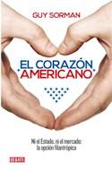 Papel CORAZON AMERICANO NI EL ESTADO NI EL MERCADO LA OPCION FILANTROPICA (COLECCION DEBATE)