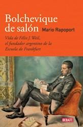 Papel Bolchevique De Salon - Vida De Felix J. Weil