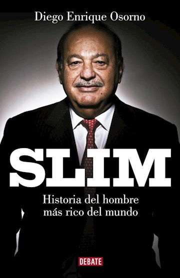 Papel Slim. Historia Del Hombre Mas Rico Del Mundo