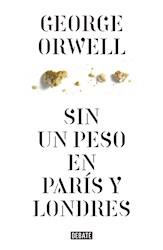 Libro Sin Un Peso En Paris Y En Londres