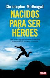 Libro Nacidos Para Ser Heroes