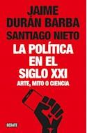 Papel POLITICA EN EL SIGLO XXI ARTE MITO O CIENCIA (DEBATE POLITICA)
