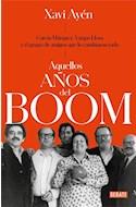 Papel AQUELLOS AÑOS DEL BOOM (COLECCION DEBATE HISTORIA)