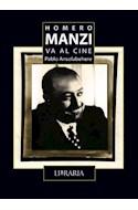 Papel HOMERO MANZI VA AL CINE (COLECCION LOS ESCRITORES VAN AL CINE 5)