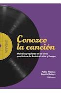 Papel CONOZCO LA CANCION MELODIAS POPULARES EN LOS CINES POSCLASICOS DE AMERICA LATINA Y EUROPA (RUSTICA)