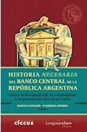 Papel HISTORIA NECESARIA DEL BANCO CENTRAL DE LA REPUBLICA ARGENTINA (RUSTICA)
