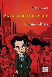 Libro Aguasfuertes De Viaje : España Y Africa