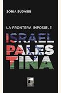 Papel LA FRONTERA IMPOSIBLE ISRAEL - PALESTINA