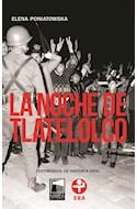 Papel NOCHE DE TLATELOLCO TESTIMONIOS DE HISTORIA ORAL (COLECCION FICCIONES REALES)
