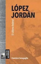 Libro Lopez Jordan El Ultimo Federal