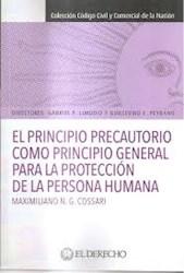 Libro El Principio Precautorio Como Principio Gral Para La Protecc De La Persona