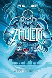 Libro El Escape De Lucien ( Libro 6 De Amuleto )