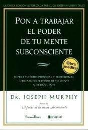 Libro Pon A Trabajar El Poder De Tu Mente Subconciente