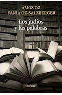 Papel JUDIOS Y LAS PALABRAS (BIBLIOTECA AMOS OZ)