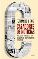 Papel CAZADORES DE NOTICIAS DOSCIENTOS AÑOS EN LA VIDA COTIDIANA DE LOS PERIODISTAS 1818-2018 (COL. ARIEL)