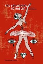Libro Las Bailarinas No Hablan