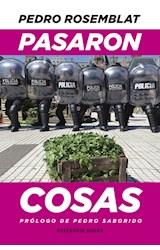 Papel PASARON COSAS (COLECCION RESERVOIR NARRATIVA) (PROLOGO DE PEDRO SABORIDO)