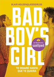Papel Bad Boy'S Girl 1 - Te Odiare Hasta Que Te Quiera