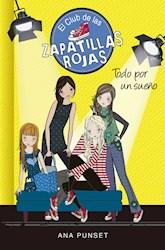 Libro 3. Todo Por Un Sue/O Club De Las Zapatillas Rojas