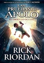 Libro El Oraculo Oculto ( Libro 1 De La Saga Las Pruebas De Apolo )