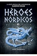 Papel HEROES NORDICOS (LA GUIA OFICIAL DEL UNIVERSO MAGNUS CHASE ) (RUSTICA)