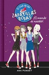 Libro 6. El Mundo Es Nuestro Club De Las Zapatillas Rojas