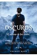 Papel OSCUROS EL RETORNO DE LOS CAIDOS TODA HISTORIA TIENE SU LADO OSCURO (RUSTICA)