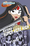Papel AVENTURAS DE KATANA EN SUPER HERO HIGH (DC SUPER HERO GIRLS 4) (RUSTICA)