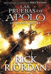 Libro La Profecia Oscura ( Libro 2 De La Saga Las Pruebas De Apolo )