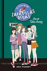 Libro 9. Amor Take Away  Club De Las Zapatillas