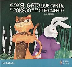 Libro Yo Soy El Gato Que Canta , El Conejo Es De Otro Cuento