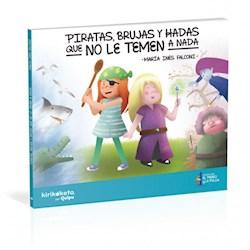 Libro Piratas, Brujas Y Hadas Que No Le Temen A Nada