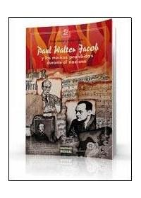 Papel Paul Walter Jacob Y Las Musicas Prohibidas Durante El Nazism