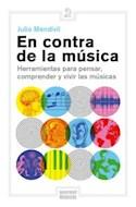 Papel EN CONTRA DE LA MUSICA HERRAMIENTAS PARA PENSAR COMPRENDER Y VIVIR LAS MUSICAS